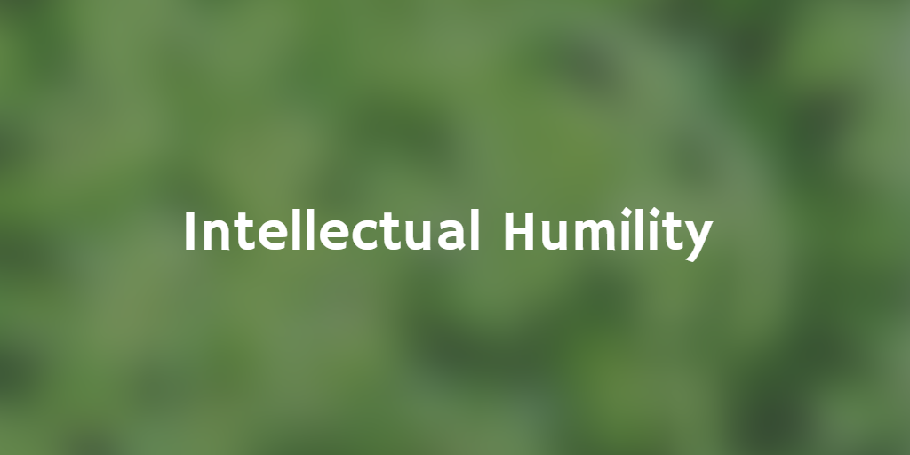 Intellectual Humility